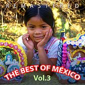 The Best of México, Vol. 3 by Various Artists