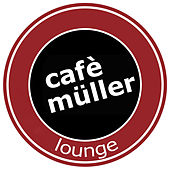 Cafè Müller Lounge von Various Artists