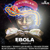 Play & Download Ebola Riddim 1.0 by Various Artists | Napster