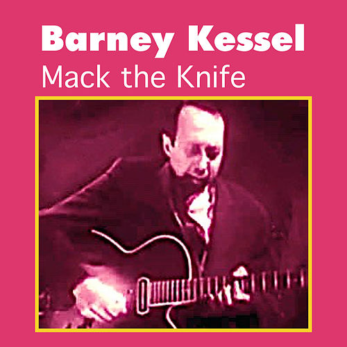 Play & Download Mack the Knife by Barney Kessel | Napster