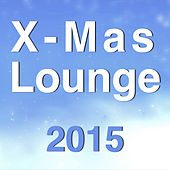 X-Mas Lounge 2015 by Various Artists