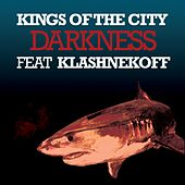 Play & Download Darkness by Kings Of The City | Napster
