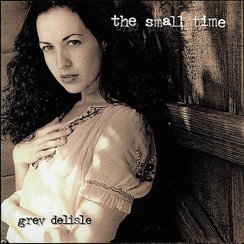 The Small Time by Grey DeLisle