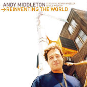 Play & Download Reinventing The World by Andy Middleton | Napster