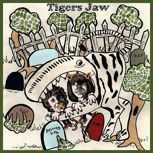 Belongs To The Dead by Tigers Jaw