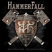 Play & Download Steel Meets Steel - 10 Years Of Glory by Hammerfall | Napster