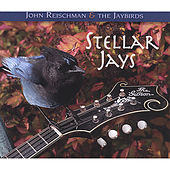 Play & Download Stellar Jays by John Reischman | Napster