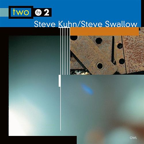 Two by 2 by Steve Kuhn