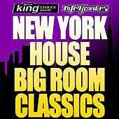 Play & Download New York House Big Room Classics by Various Artists | Napster