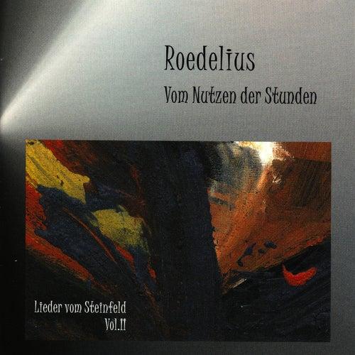 Vom Nutzen der Stunden - Lieder vom Steinfeld Vol. 2 by Roedelius