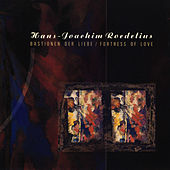 Bastionen der Liebe / Fortress of Love by Roedelius