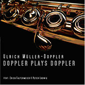 Doppler Plays Doppler Vol.1 by Ulrich Müller Doppler