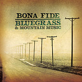 Bona Fide Bluegrass & Mountain Music by Various Artists