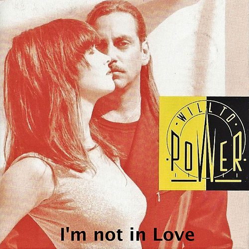Play & Download I'm Not in Love by Will To Power | Napster