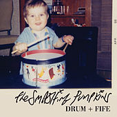 Play & Download Drum + Fife by Smashing Pumpkins | Napster