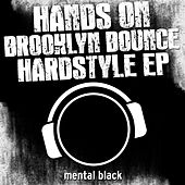 Play & Download Hands On Brooklyn Bounce Hardstyle by Brooklyn Bounce | Napster