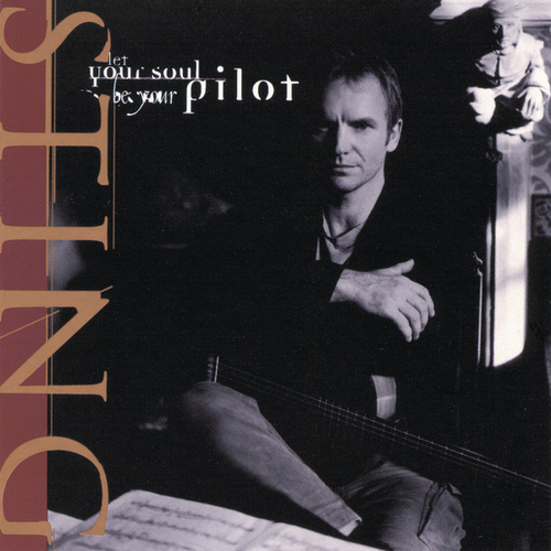 Play & Download Let Your Soul Be Your Pilot by Sting | Napster