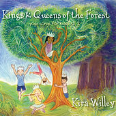 Play & Download Kings & Queens of the Forest: Yoga Songs for Kids Vol. 2 by Kira Willey | Napster