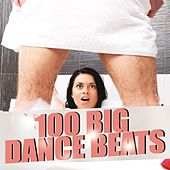 100 Big Dance Beats by Various Artists