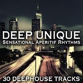 Deep Unique (Sensational Aperitif Rhythms) by Various Artists