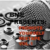 Promote Yourself Mixtape, Vol. 1 (BME Presents) by Various Artists
