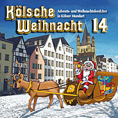 Play & Download Kölsche Weihnacht 14 by Various Artists | Napster
