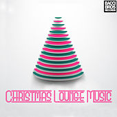 Play & Download Christmas Lounge Music by Various Artists | Napster