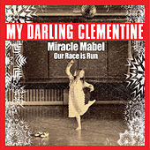 Play & Download Miracle Mabel - Single by My Darling Clementine | Napster