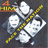 Play & Download Face The Nation by 4 Him | Napster