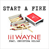 Play & Download Start A Fire by Lil Wayne | Napster