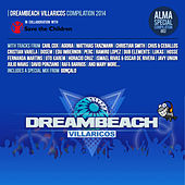 Play & Download DreamBeach Villaricos Compilation 2014 by Various Artists | Napster
