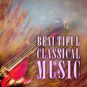 Beautiful Classical Music – Classical Sounds, Golden Time, Timeless Clasiccs by Beautiful Philharmonic Orchestra