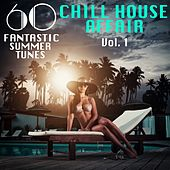 Play & Download A Chill House Affair, Vol. 1 (60 Fantastic Summer Tunes) by Various Artists | Napster