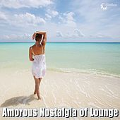 Play & Download Amorous Nostalgia of Lounge by Various Artists | Napster