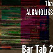 Play & Download Bar Tab 2 by Tha Alkaholiks | Napster