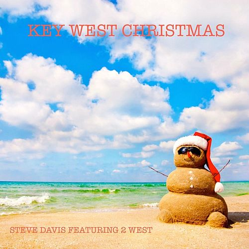 Play & Download Key West Christmas (feat. 2 West) by Steve Davis | Napster