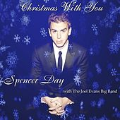 Play & Download Christmas With You (feat. The Joel Evans Big Band) - Single by Spencer Day | Napster