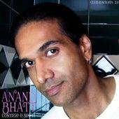 Contigo o Sin Ti (Club Bachata 2.0) - Single by Anand Bhatt