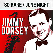 Play & Download So Rare / June Night by Jimmy Dorsey | Napster