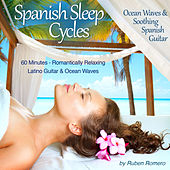 Play & Download Spanish Sleep Cycles: Ocean Waves & Soothing Spanish Spa Guitar by Ruben Romero | Napster