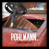 Play & Download Zurück zu von selbst by Pohlmann. | Napster