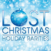 Lost Christmas - Holiday Rarities von Various Artists