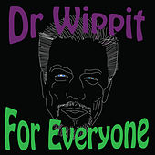 For Everyone by Dr Wippit