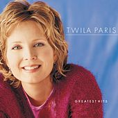 Play & Download Greatest Hits: Time And Again by Twila Paris | Napster