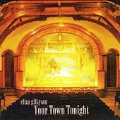 Play & Download Your Town Tonight by Eliza Gilkyson | Napster