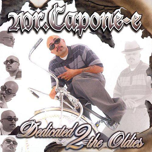 Play & Download Dedicated 2 The Oldies 2 by Mr. Capone-E | Napster
