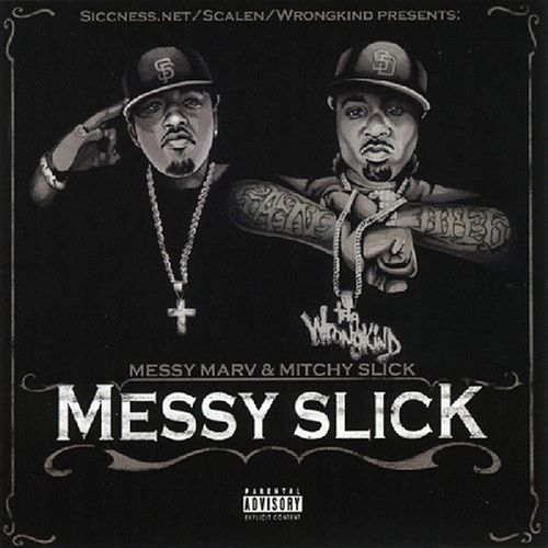 Play & Download Messy Slick by Messy Marv | Napster