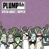 Play & Download System Addict/Doppler by Plump DJs | Napster