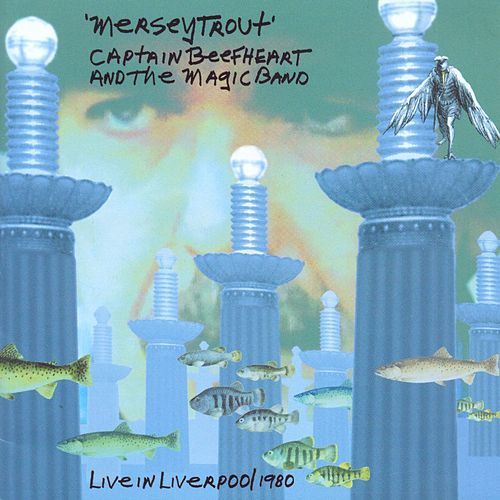 Play & Download Merseytrout: Live In Liverpool 1980 by Captain Beefheart | Napster