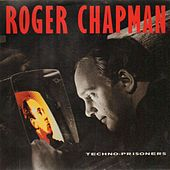 Play & Download Techno-Prisoners by Roger Chapman | Napster